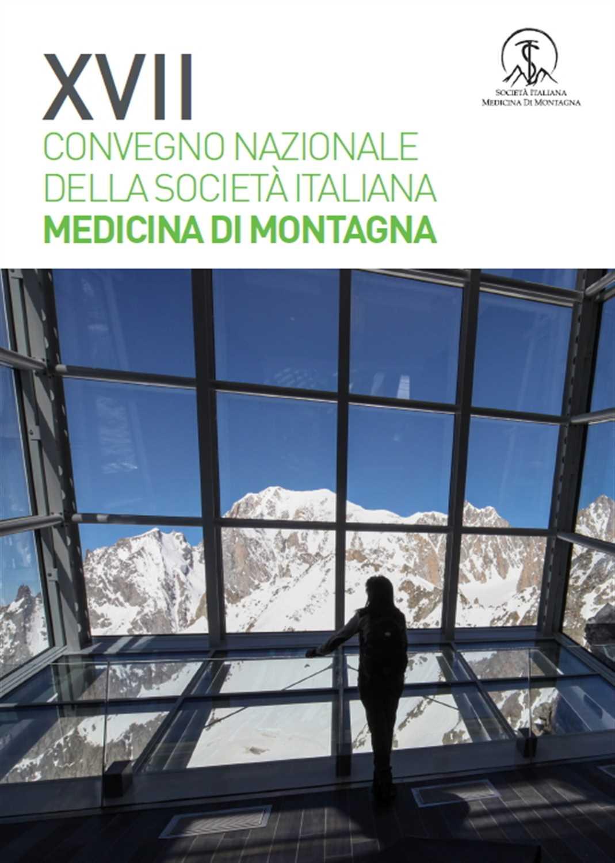 """XVII Convegno nazionale della Società Italiana di Medicina di Montagna: """"La medicina di montagna sul Monte Bianco"""""""