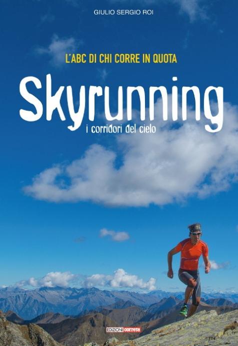 Skyrunning, l'ABC di chi corre in quota – I corridori del cielo