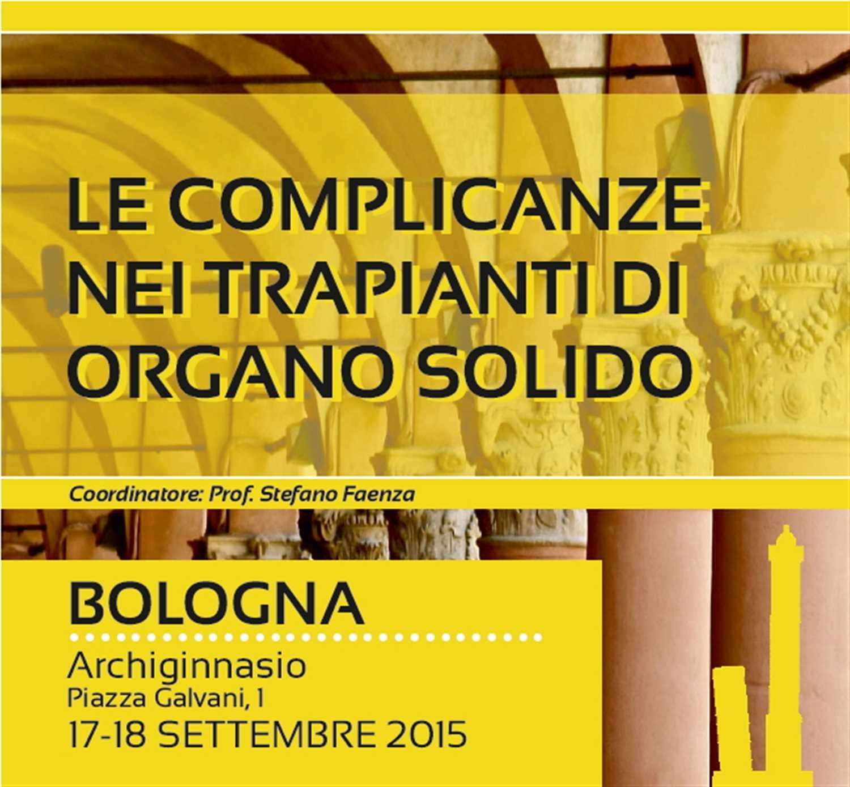 Le complicanze nei trapianti di organo solido – Bologna 17-18 Settembre 2015