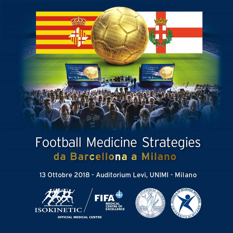 13 Ottobre 2018: Football Medicine Strategies – Da Barcellona a Milano
